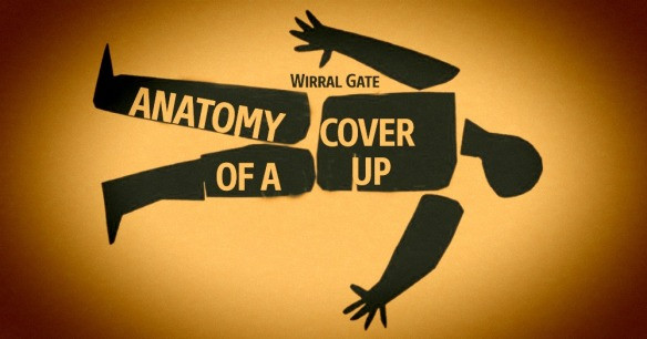 Wirralgate -Anatomy of A Cover Up